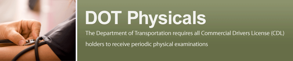 DOT/CDL Physicals in Orange County CA